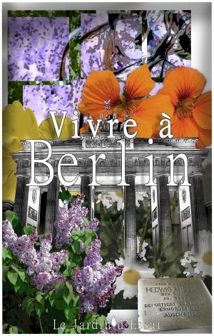 Couverture livre Vivre à Berlin